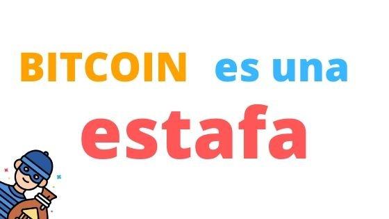 bitcoin es una estafa
